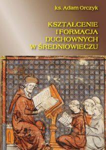 Adam Orczyk, Kształcenie i formacja duchownych w średniowieczu