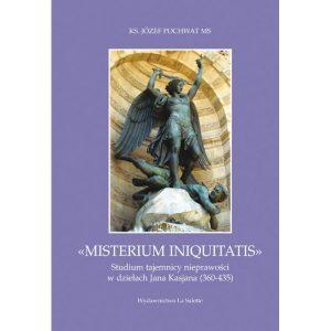 Józef Pochwat, Misterium iniquitatis. Studium tajemnicy nieprawości w dziełach Jana Kasjana (360-435)