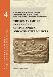 The Roman Empire in the Light of Epigraphical and Normative Sources