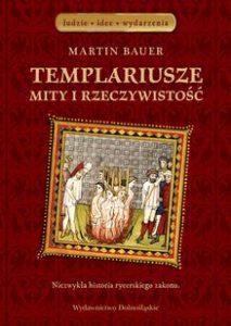 Martin Bauer, Templariusze. Mity i rzeczywistość