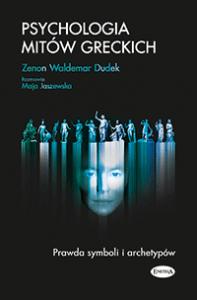 Zenon Waldemar Dudek, Psychologia mitów greckich