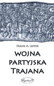 Frank A. Lepper, Wojna partyjska Trajana