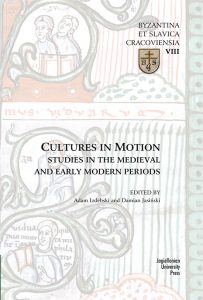 Cultures in Motion. Studies in the Medieval and Early Modern Periods