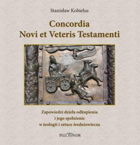 Stanisław Kobielus, Concordia Novi et Veteris Testamenti