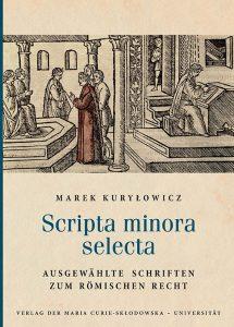 Marek Kuryłowicz, Scripta minora selecta. Ausgewählte schriften zum römischen recht