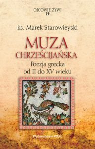 Muza chrześcijańska. Poezja grecka od II do XV wieku