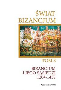 Świat Bizancujm, t. 3