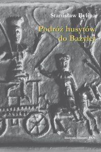 Stanisław Bylina, Podróż husytów do Bazylei