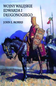 John E. Morris, Wojny walijskie Edwarda I Długonogiego