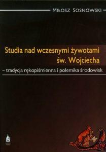 Miłosz Sosnowski, Studia nad wczesnymi żywotami św. Wojciecha