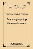 Wilhelm Thierry, O komplementacji Boga. Zwierciadło wiary