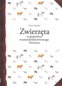 Marta Osypińska, Zwierzęta w gospodarce wczesnośredniowiecznego Szczecina