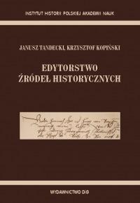 Janusz Tandecki, Krzysztof Kopiński, Edytorstwo źródeł historycznych