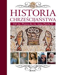 Historia chrześcijaństwa. Od św. Piotra do św. Jana Pawła II