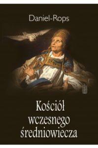 Daniel Rops, Kościół wczesnego średniowiecza