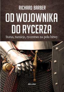 Richard Barber, Od wojownika do rycerza. Status, turnieje, rycerstwo na polu bitwy