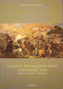 Conflictus magnus apud Grunwald 1410. Między historią a tradycją