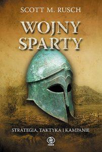 Scott M. Rusch, Wojny Sparty. Strategia taktyka i kampanie