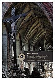 Jakub Adamski, Sklepienia pseudopoligonalne w architekturze gotyckiej