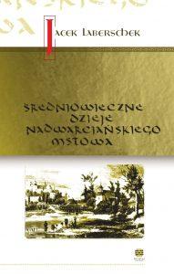 Jacek Laberschek, Średniowieczne dzieje nadwarciańskiego Mstowa