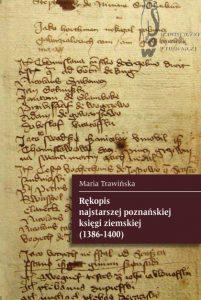 Maria Trawińska, Rękopis najstarszej poznańskiej księgi ziemskiej (1386-1400)