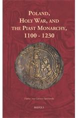 Darius von Güttner-Sporzyński, Poland, Holy War, and the Piast Monarchy, 1100-1230