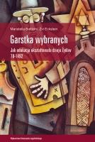 Maristella Botticini, Zvi Eckstein, Garstka wybranych. Jak edukacja ukształtowała dzieje Żydów 70-1492