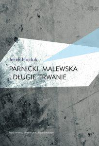 Jacek Hajduk, Parnicki, Malewska i długie trwanie