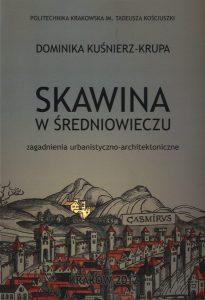 Dominika Kuśnierz-Krupa, Skawina w średniowieczu
