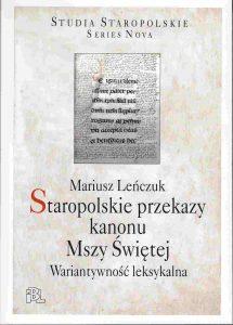 Mariusz Leńczuk, Staropolskie przekazy kanonu Mszy Świętej