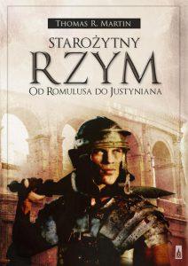 Thomas R. Martin, Starożytny Rzym. Od Romulusa do Justyniana