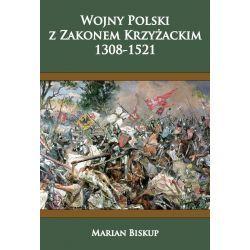 Marian Biskup, Wojny Polski z Zakonem Krzyżackim (1308-1521)