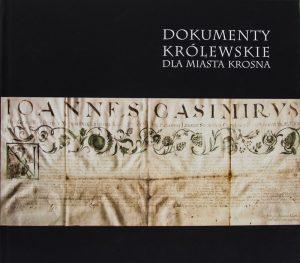 Dokumenty królewskie dla miasta Krosna