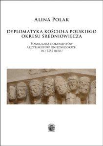 Alina Polak, Dyplomatyka Kościoła polskiego okresu średniowiecza