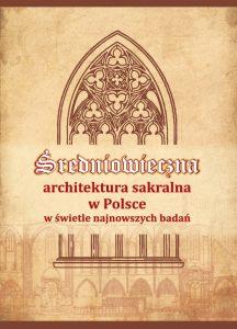 Średniowieczna architektura sakralna w Polsce w świetle najnowszysch badań