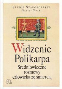 Widzenie Polikarpa. Średniowieczne rozmowy człowieka ze śmiercią