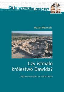 Maciej Münnich, Czy istniało królestwo Dawida?