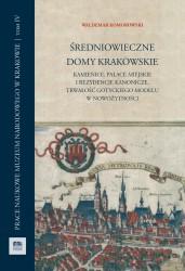 Waldemar Komorowski, Średniowieczne domy krakowskie (od lokacji miasta do połowy XVII wieku)