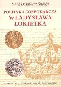 Anna Obara-Pawłowska, Polityka gospodarcza Władysława Łokietka