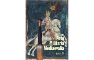 Acta Militaria Mediaevalia X