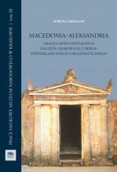 Dorota Gorzelany, Macedonia-Aleksandria. Analiza monumentalnych założeń grobowych z okresu późnoklasycznego i hellenistycznego