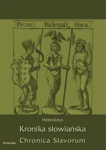 Helmoldus, Kronika Słowiańska. Chronica Slavorum