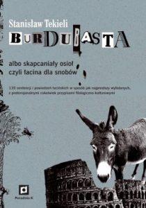 Stanisław Tekieli, Burdubasta albo skapcaniały osioł, czyli łacina dla snobów