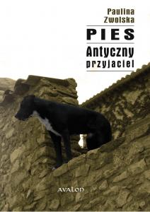 Paulina Zwolska, Pies. Antyczny przyjaciel