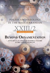 Beyond Ornamentation. Jewelry as an Aspect of Material Culture in the Ancient Near East
