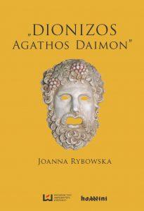 Joanna Rybowska, Dionizos - Agathos Daimon
