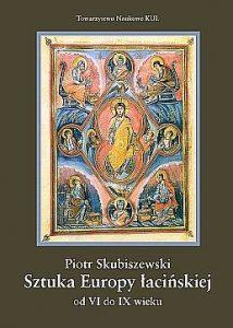 Piotr Skubiszewski, Sztuka Europy łacińskiej od VI do IX wieku