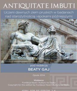 Antiquitate imbuti. Uczeni dawnych ziem pruskich w badaniach nad starożytnością i epokami późniejszymi