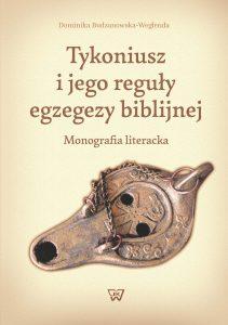 Dominika Budzanowska-Weglenda, Tykoniusz i jego reguły egzegezy biblijnej