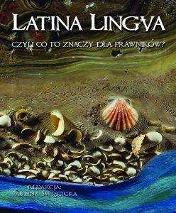 Latina lingua czyli Co to znaczy dla prawników?